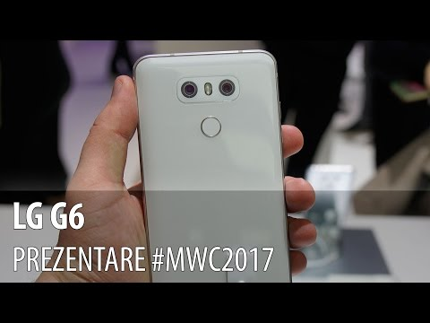 LG G6 - Prezentare hands-on