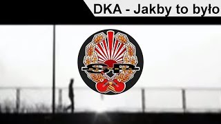 DKA - Jakby to było [OFFICIAL VIDEO]