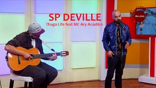 SP Deville  - Thuga Life feat MC Ary (Acústico)