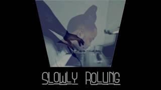 Slowly Rolling (Prod. BubbaGotBeatz) - Instrumental -