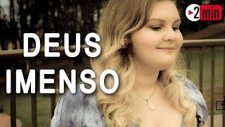 """""""Deus Imenso"""" - Cover Mari Lima - Projeto 2 min"""