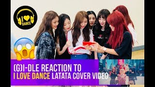 (G)I-DLE REACTION VIDEO TO I LOVE DANCE LATATA COVER VIDEO + SHOUT OUT! width=