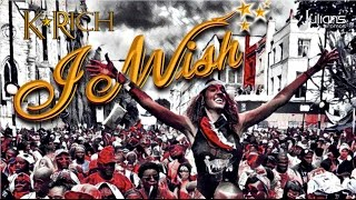 "K Rich - I Wish ""2017 Soca"" (Trinidad)"