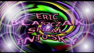 Eric Blaszczak Spiral Into Sky