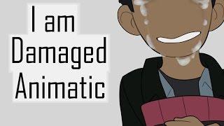 I am Damaged - Animatic