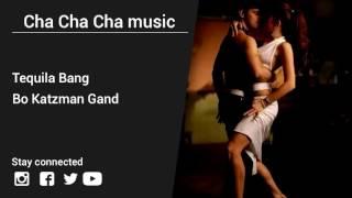 Bo Katzman Gand – Tequila Bang - Cha Cha Cha music