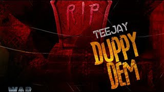 Teejay - Duppy Dem (War Zone Riddim) February 2018