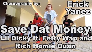 Lil Dicky - $ave Dat Money feat. Fetty Wap and Rich Homie Quan | Choreography by Erick Yanez