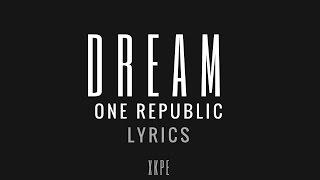 One Republic - Dream [Lyrics]