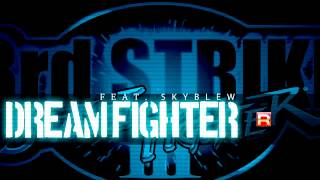 Project R x SkyBlew - Dream Fighter