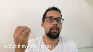 O que é evangelismo?