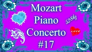 Mozart Piano Concerto No. 17 (528HZ)