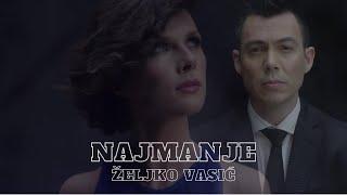 Željko Vasić - Najmanje (official video 2016) Nema dalje