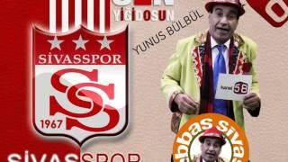 Yunus Bülbül - Yiğidosun Sen - Sivasspor Şarkısı