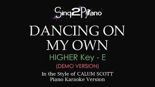 Dancing On My Own (Higher Key E - Piano karaoke demo) Calum Scott