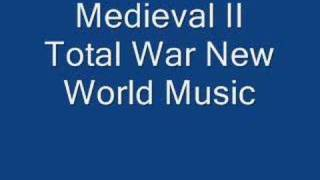 Medieval 2 Total War New World Music