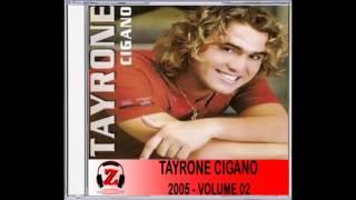 Tayrone Cigano - Não Se Bate em Mulher - 2005