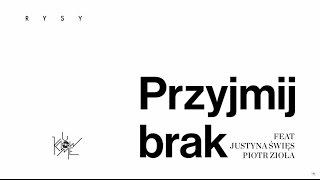 RYSY - Przyjmij Brak feat. Justyna Święs & Piotr Zioła [UKM 040] AUDIO
