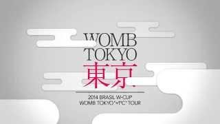 "2014 BRASIL W-CUP  WOMB TOKYO ""+1℃ "" TOUR TEASER"