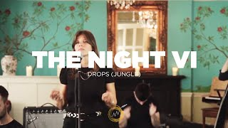 The Night VI - Drops (Jungle Cover) Naked Noise Session
