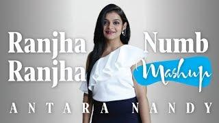 Ranjha Ranjha / Numb - Mashup Cover | Antara Nandy