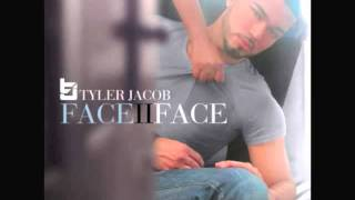 Face II Face Accapella - Tyler Jacobs