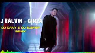 J Balvin - Ginza (DJ DANY & DJ ELEMER Remix)