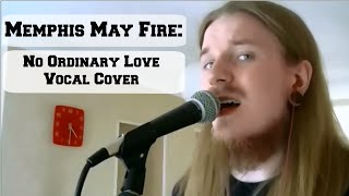 Memphis May Fire - No Ordinary Love Full Vocal Cover