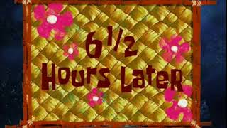 6 and a half hours later   Spongebob Timecard   www getlinkyoutube com