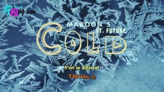 [Vietsub+Lyrics] Maroon 5 ft. Future - Cold