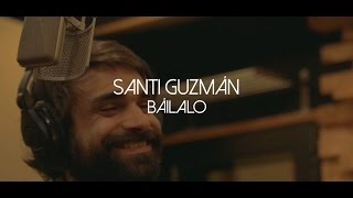 Santi Guzmán - Báilalo