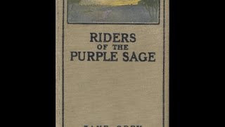 ipi American Author ZANE GREY; 'RIDERS OF THE PURPLE SAGE', Art; DOUGLAS DUER. 1912. Part I