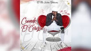 CUANDO EL CORAZON - (VERSION SALSA )- EL TITA SALSA URBANA -2019-2020