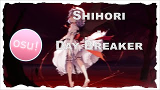 osu! Shihori - Day Breaker [Insane] 「Full HD」