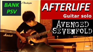 Afterlife SOLO : Avenged Sevenfold : BANK PSV (guitar cover)