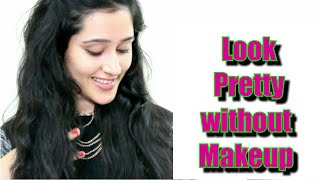 How to look Beautiful Without Makeup| My no Makeup Routine| Tips and hacks| ThatGlamGirl