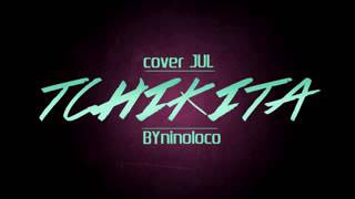 Nino Loco ll  cover Tchikita
