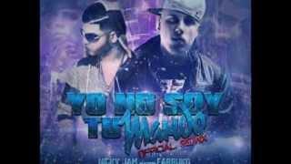 Yo no soy tu Marido Remix - Nicky Jam ft Farruko