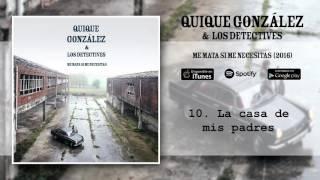 Quique González - La casa de mis padres (Audio Oficial)