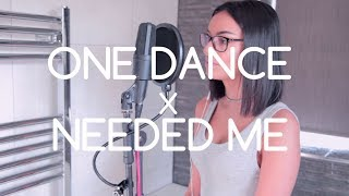 One Dance x Needed Me