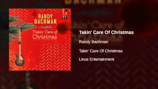 Randy Bachman - Takin' Care Of Christmas