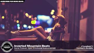 Gone Forever - Epic Emotional Love Beat Rap Instrumental - Inverted Mountain Beats