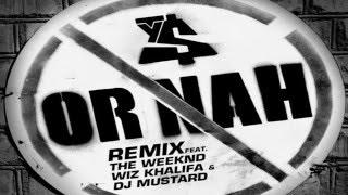 Ty Dolla $ign - Or Nah The Weeknd & Wiz Khalifa [Official Audio] (Lyrics)