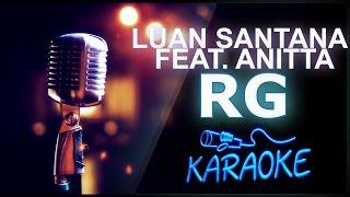 🎤 KARAOKÊ - RG - Luan Santana feat. Anitta