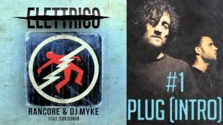 Rancore & Dj Myke - Plug (Intro) (Elettrico #1)