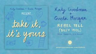 Katy Goodman & Greta Morgan - Rebel Yell (Billy Idol) [OFFICIAL AUDIO]