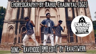 """Ravehood BMB Edit by TRAAFTWERK"" Choreography by RAHUL 