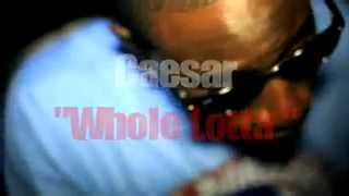 Caesar - Whole Lotta (Official Video)