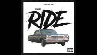 Down to Ride (Prod. Paupa) AUDIO