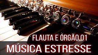 Musica para Estresse Deficit de Atenção Hiperatividade Concentração Estudo Órgão 1 relaxar
